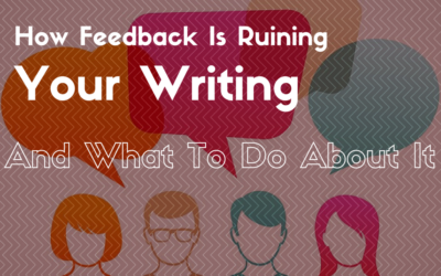 How feedback is ruining your writing– and what to do about it