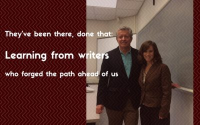 They've been there, done that: Learning from writers who forged the path ahead of us