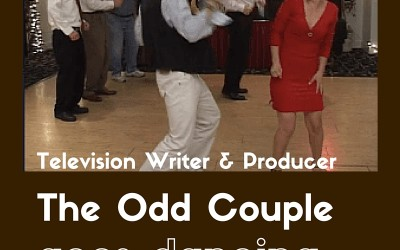 Television Writer and Producer: Odd Couple goes Dancing