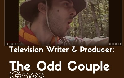 Television Writer & Producer: The Odd Couple goes Camping