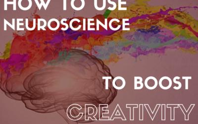 How to Use Neuroscience to Boost Creativity