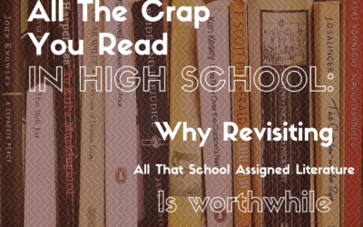 All the crap you read in high school: Why revisiting all that school-assigned literature is worthwhile