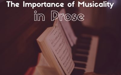 The Importance of Musicality in Prose