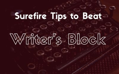 Surefire Writing Tips to Beat Writer's Block