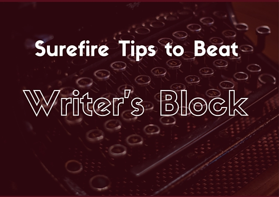 Surefire Writing Tips to Beat Writer's Block