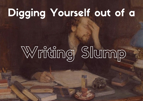 Digging yourself out of a writing slump