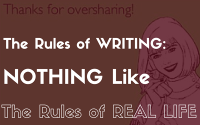 The Rules of Writing: Nothing Like the Rules of Real Life