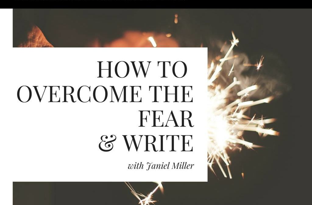 Writing Workshop – How To Overcome The fear & Write (with Janiel Miller)