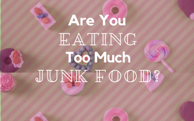 Are You Eating Too Much Junk Food?
