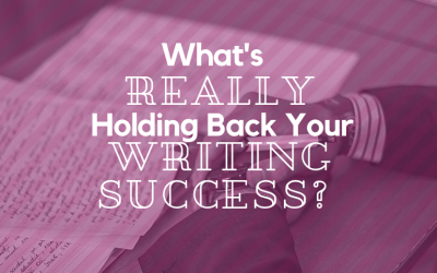What's REALLY Holding Back Your Writing Success?