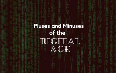 Pluses and Minuses of the Digital Age