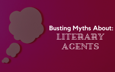 WRITERS: Busting Myths About Literary Agents