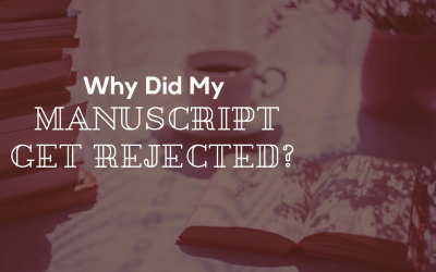 Why Did My Manuscript Get Rejected?