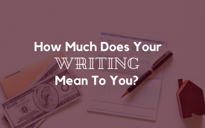 How Much Does Your Writing Mean To You?