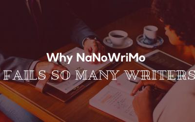 Why NaNoWrimo Fails So Many Writers