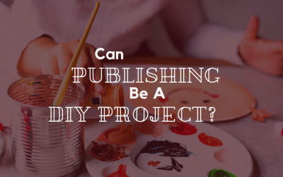 Can Publishing Be A DIY Project?