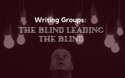Writing Groups: The Blind Leading the Blind