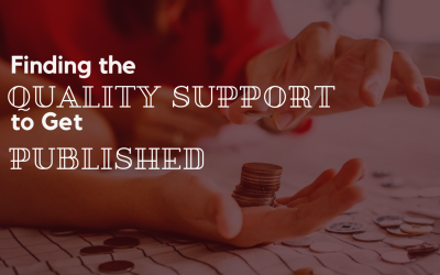 Finding the QUALITY SUPPORT to Get Published