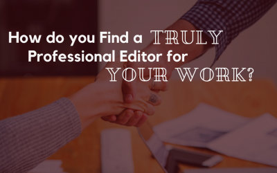 How do You Find a TRULY Professional Editor for Your Work?