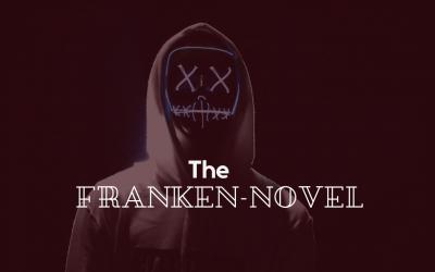 The Franken-novel