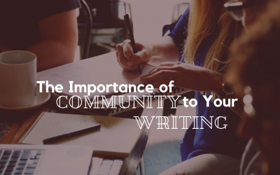 The Importance of Community to Your Writing