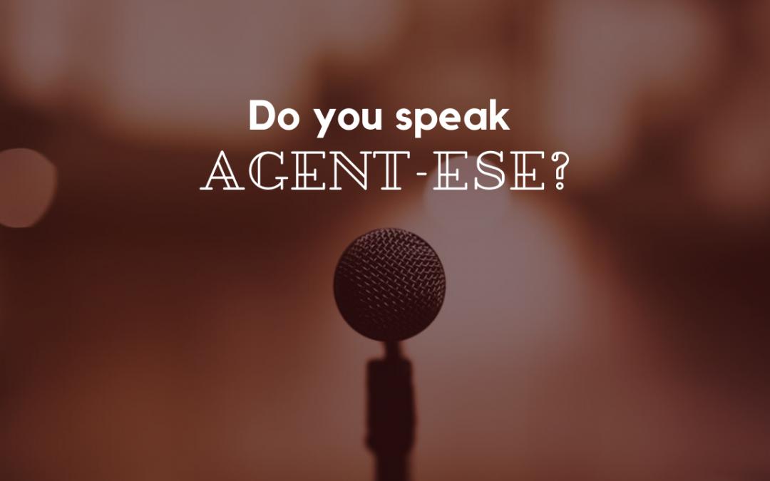 Do you speak Agent-ese?