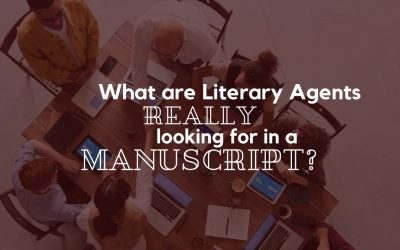 What are Literary Agents REALLY Looking for in a Manuscript?