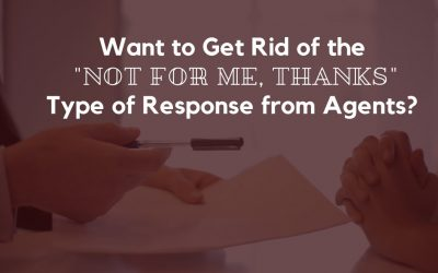 "Want to Get Rid of the ""Not for me, thanks"" Type of Responses from Agents?"