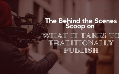 The Behind the Scenes Scoop on How to Publish Traditionally