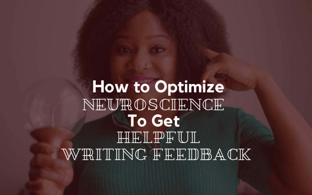 How to Optimize Neuroscience to Get Helpful Writing Feedback