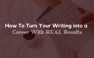 How To Turn Your Writing into a Real Career