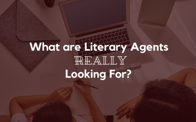 What are Literary Agents REALLY Looking For?