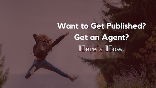 Want to Get Published? Get an Agent? Here's How.
