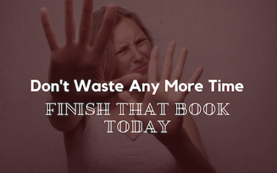 Don't Waste Any More Time. Finish That Book Today.