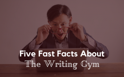 Five Fast Facts About the Writing Gym