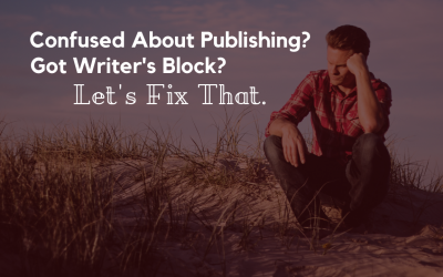 Confused About Publishing? Got Writer's Block? Let's Fix That.