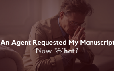 An Agent Requested My Manuscript. Now What?