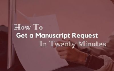 How To Get a Manuscript Request in Twenty Minutes