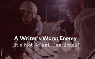 A Writer's Worst Enemy (It's Not What You Think)