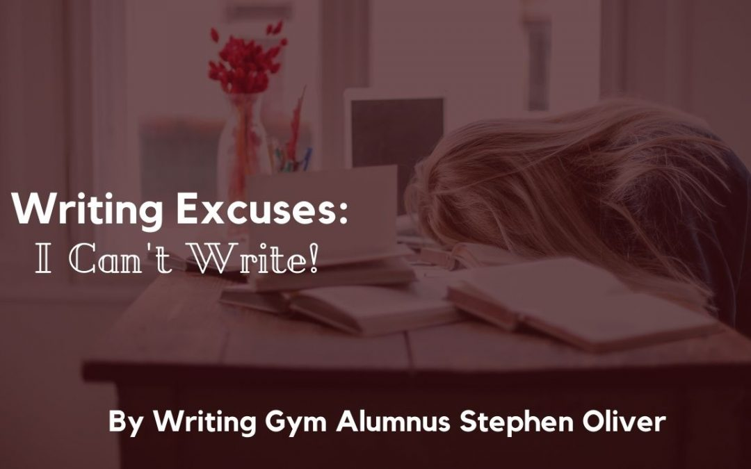 Writing Excuses: I Can't Write!
